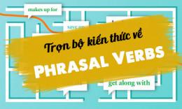 Trọn bộ kiến thức về Phrasal Verbs & Cách học hiệu quả