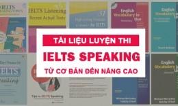 Trọn bộ tài liệu luyện thi IELTS Speaking từ Cơ bản đến Nâng cao