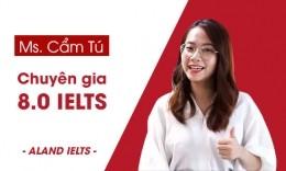 Ms Cẩm Tú - Chuyên gia 8.0 IELTS
