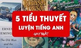 Tổng hợp 5 tiểu thuyết luyện tiếng Anh hay nhất