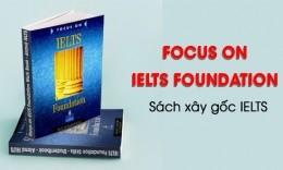 Review Focus on IELTS Foundation - Sách xây gốc IELTS