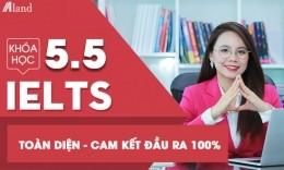 Khóa học TOÀN DIỆN chinh phục mục tiêu IELTS 5.5 IELTS