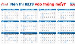 Nên thi IELTS vào tháng mấy là tốt nhất, đề dễ nhất