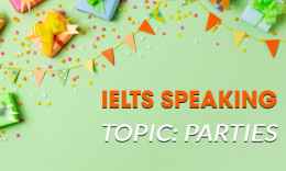 IELTS Speaking Part 2 & 3 - Topic: Parties