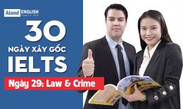 Ngày 29: Law & Crime (Từ vựng band 7.5 IELTS theo chủ đề)