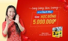 Khai trương cơ sở Bạch Mai - Tặng ngay học bổng 5.000.000đ
