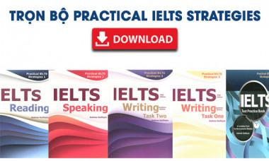 Trọn bộ Practical IELTS Strategies {Review + Dowload}