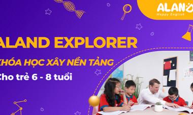 ALAND EXPLORER - Khóa học xây nền tảng Tiếng Anh dành cho con từ 6-8 tuổi