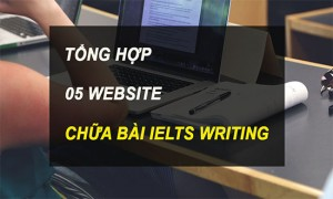TOP 5 Website chữa bài Writing IELTS tốt nhất