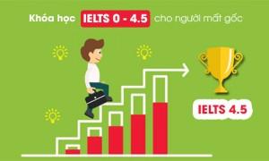 Khóa học xây gốc IELTS - Chinh phục mục tiêu 4.5 IELTS