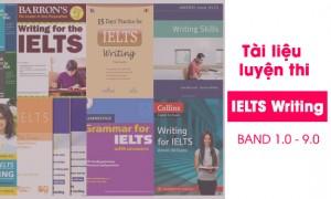 Trọn bộ tài liệu luyện thi IELTS Writing theo Band 1.0 - 9.0