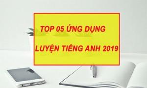 TOP 5 ứng dụng học Tiếng Anh hiệu quả nhất 2019