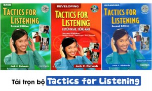 Review trọn bộ Tactics for Listening [Full 3 cuốn: PDF + Audio]