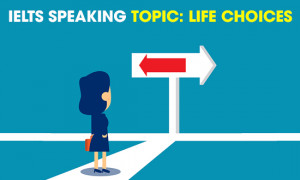 IELTS Speaking Part 2 & 3 - Topic: Life Choices