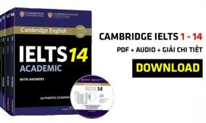 Full bộ Cambridge IELTS từ 1 - 14 (Bản đẹp + Giải chi tiết)