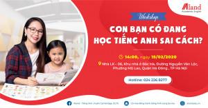 [THƯ MỜI] Tham dự Workshop ''Con bạn có đang học Tiếng Anh sai cách'' cùng Ms. Hoa