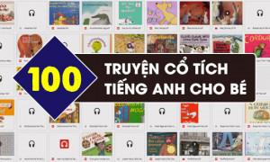 Trọn bộ 100 truyện cổ tích tiếng Anh hay cho bé kèm Audio