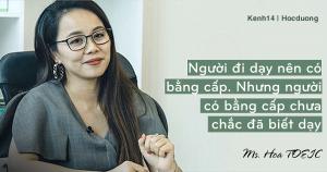 [Kenh14.vn] Ms Hoa, cô giáo dạy Tiếng Anh online hot bậc nhất Việt Nam: Người đi dạy nên có bằng cấp nhưng người có bằng cấp chưa chắc đã biết dạy
