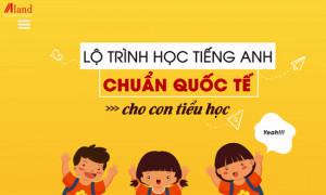 Lộ trình học tiếng Anh chuẩn Quốc tế cho con tiểu học