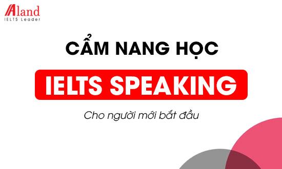 Cẩm nang học IELTS Speaking cho người mới bắt đầu