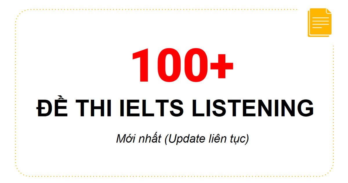 100 bộ đề thi ielts listening mới nhất