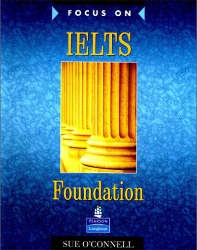 Cuốn sách Focus on IELTS Foundation Work Book