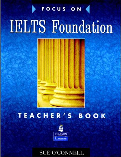 cuốn Focus on IELTS Foundation Teacher's Book