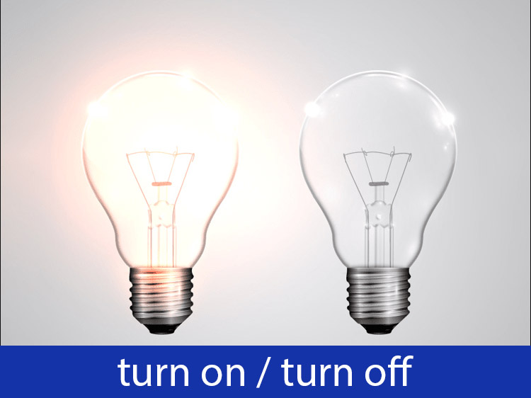 turn on / turn off