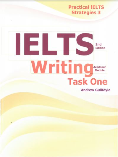 Cuốn Practical IELTS Strategies 3 - IELTS Writing task 1